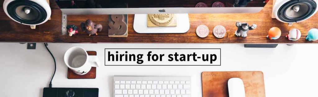 3 Essential Considerations for Startup Hiring